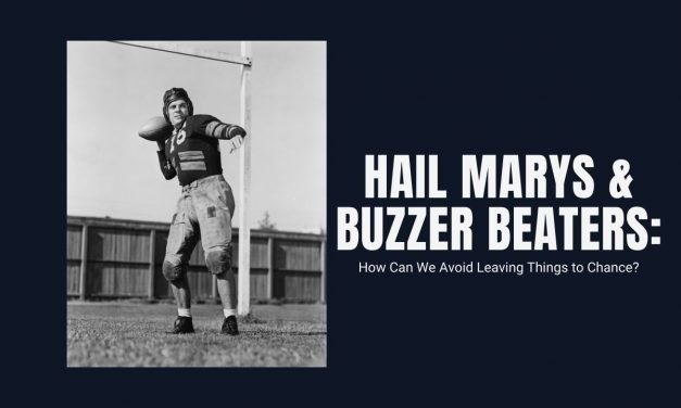 Hail Marys and Buzzer Beaters: