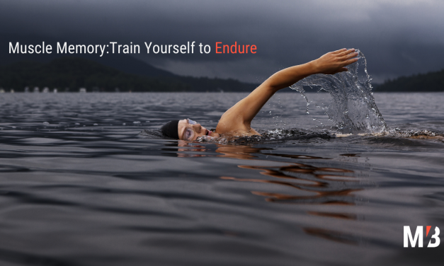Muscle Memory: Train Yourself to Endure